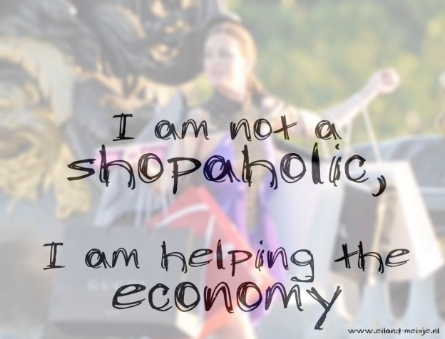 i am not a shopaholic. i am helping the economy